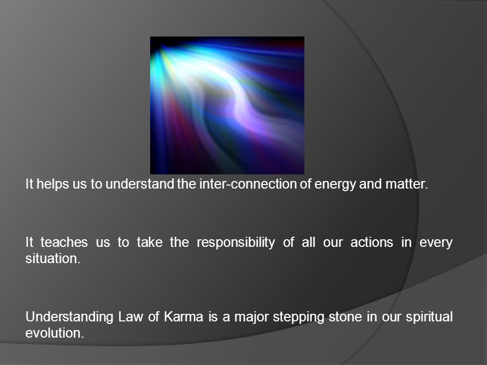 It helps us to understand the inter-connection of energy and matter.