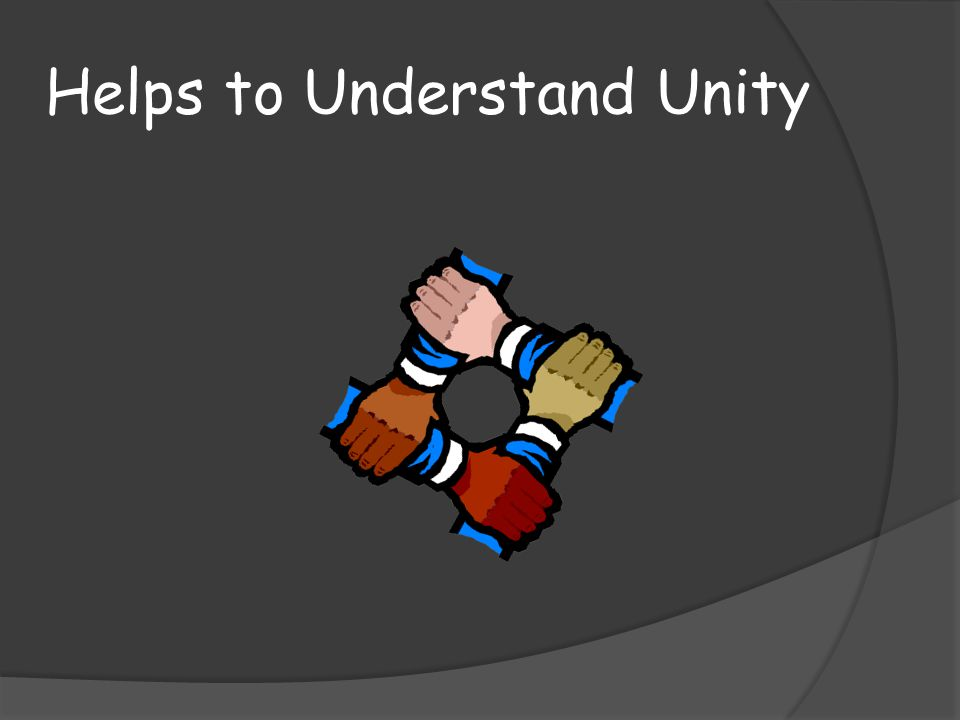 Helps to Understand Unity