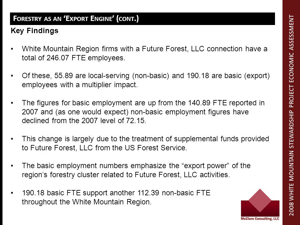 F ORESTRY AS AN E XPORT E NGINE ( CONT.) Key Findings White Mountain Region firms with a Future Forest, LLC connection have a total of 246.07 FTE employees.