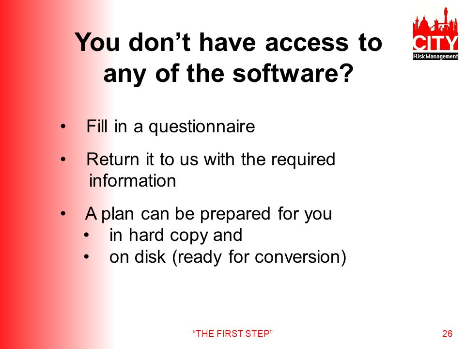 THE FIRST STEP26 You dont have access to any of the software.