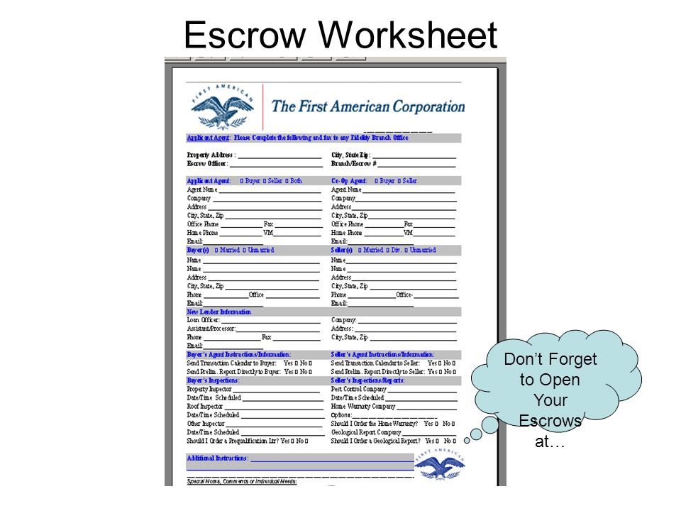 Escrow Worksheet Dont Forget to Open Your Escrows at…