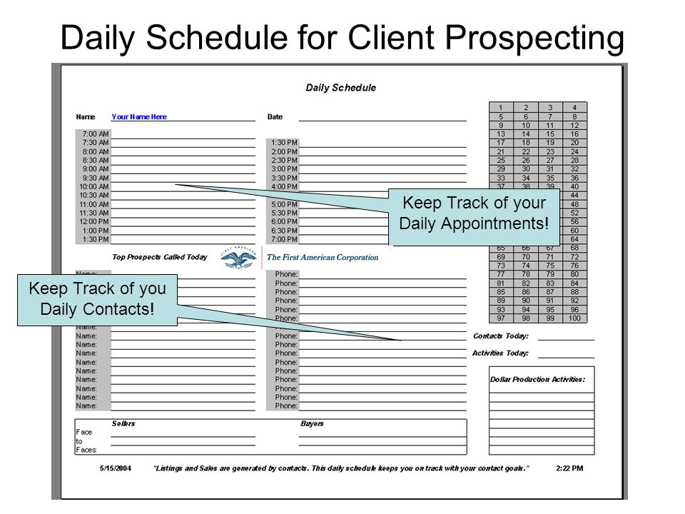 Daily Schedule for Client Prospecting Keep Track of your Daily Appointments.