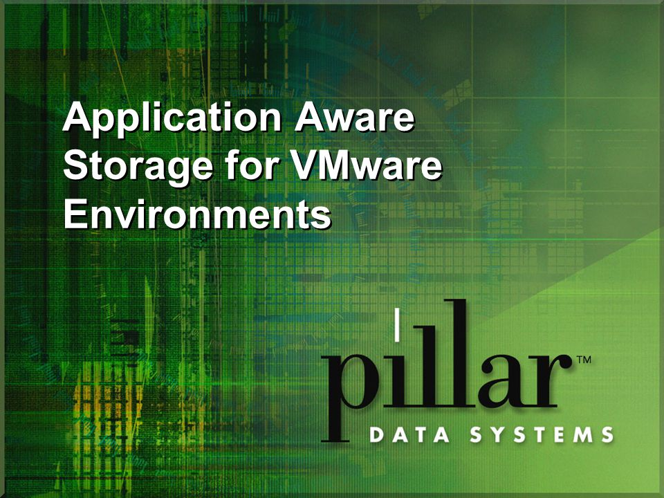 Application Aware Storage for VMware Environments