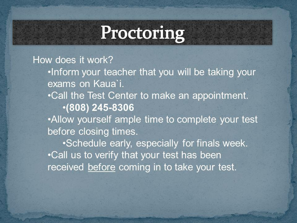 How does it work. Inform your teacher that you will be taking your exams on Kaua`i.