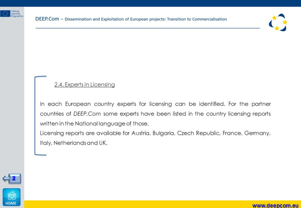 2.4. Experts in Licensing In each European country experts for licensing can be identified.