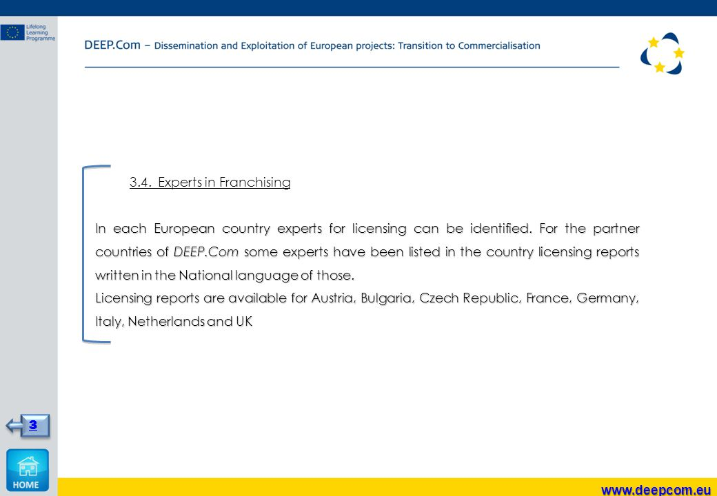 3.4. Experts in Franchising In each European country experts for licensing can be identified.
