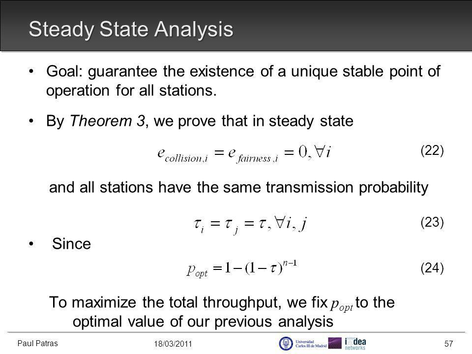 18/03/2011 Steady State Analysis Goal: guarantee the existence of a unique stable point of operation for all stations.