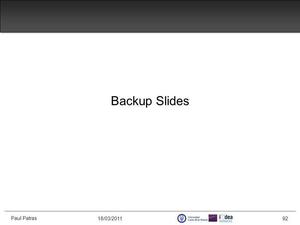 18/03/2011 Backup Slides Paul Patras 92