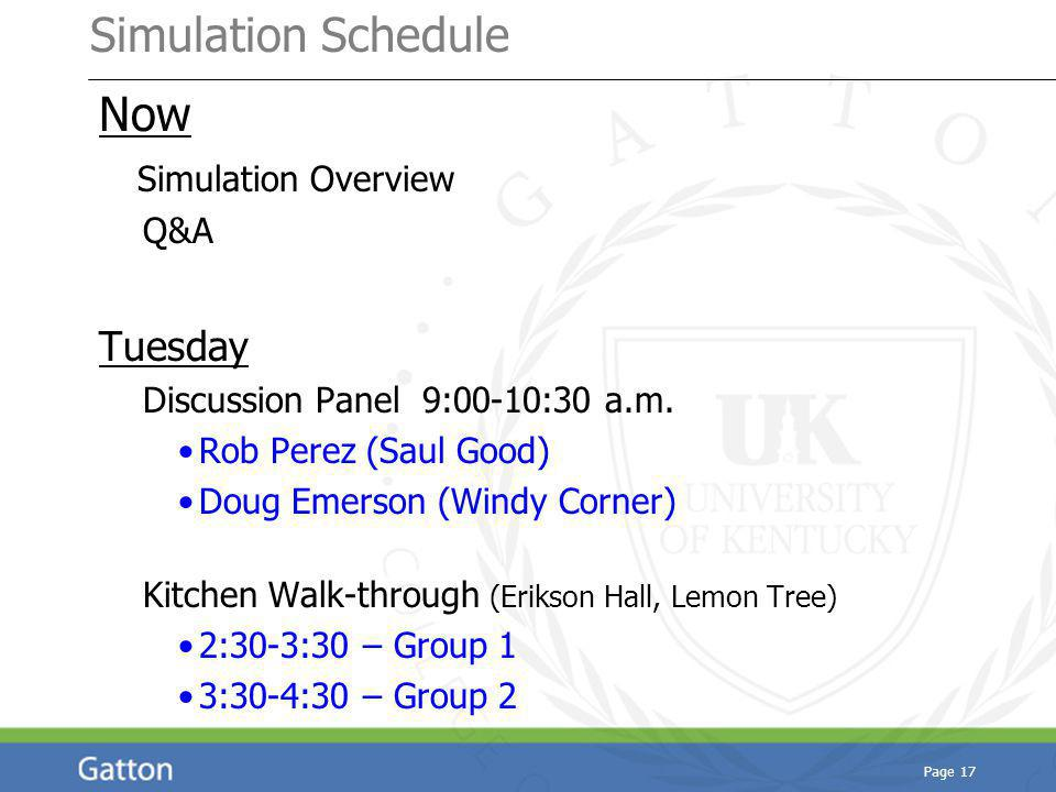 Simulation Schedule Now Simulation Overview Q&A Tuesday Discussion Panel 9:00-10:30 a.m.