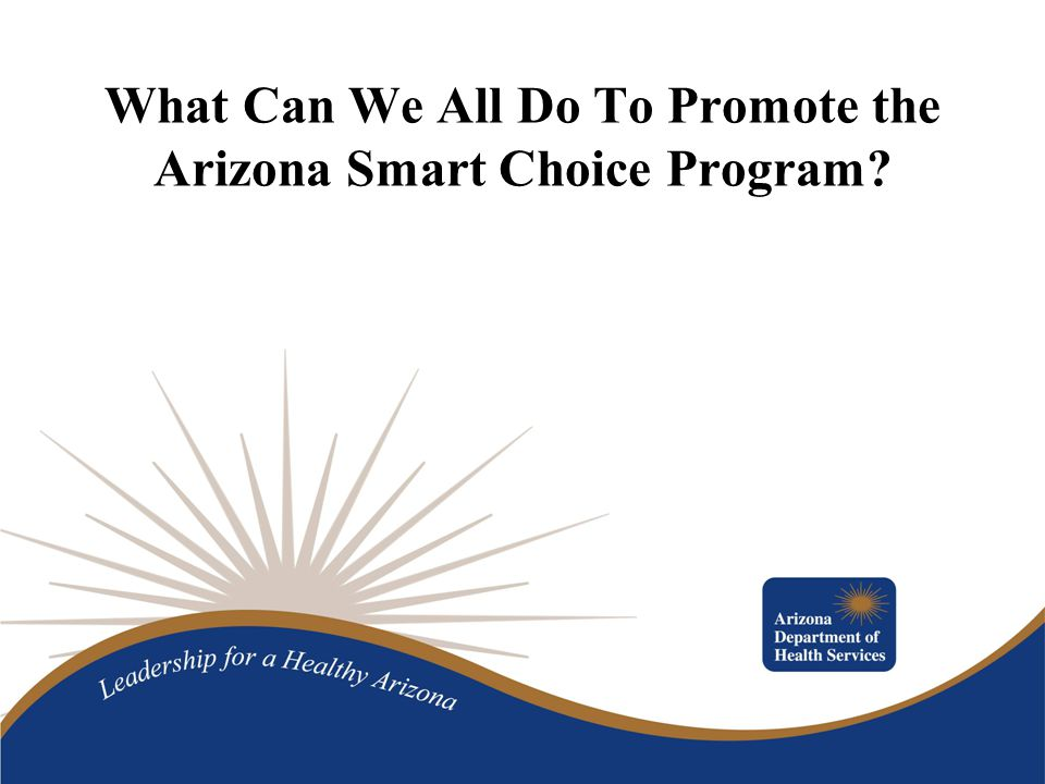 What Can We All Do To Promote the Arizona Smart Choice Program