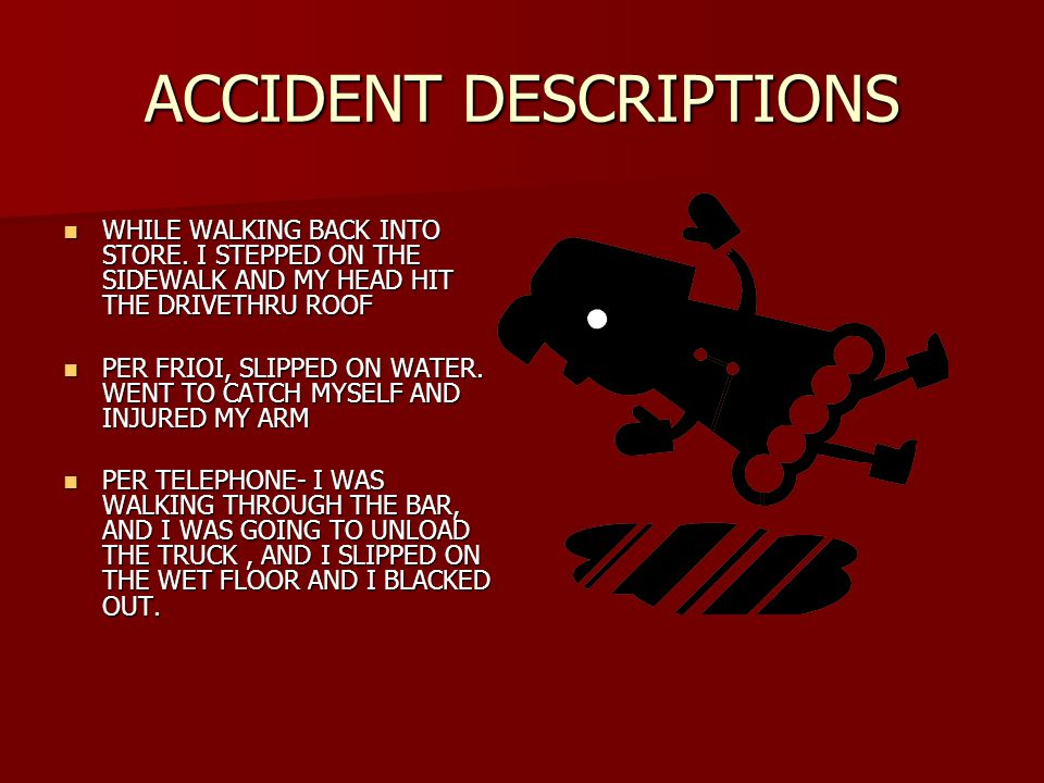 ACCIDENT DESCRIPTIONS WHILE WALKING BACK INTO STORE.