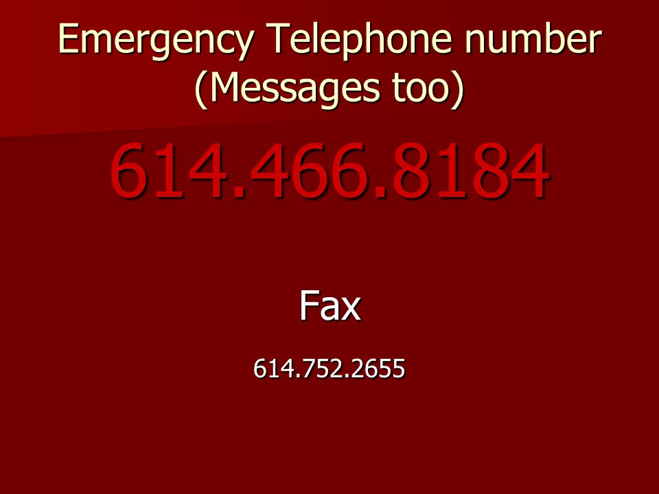 Emergency Telephone number (Messages too) 614.466.8184Fax614.752.2655