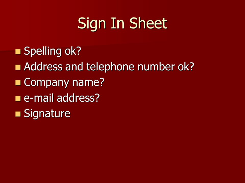 Sign In Sheet Spelling ok. Spelling ok. Address and telephone number ok.