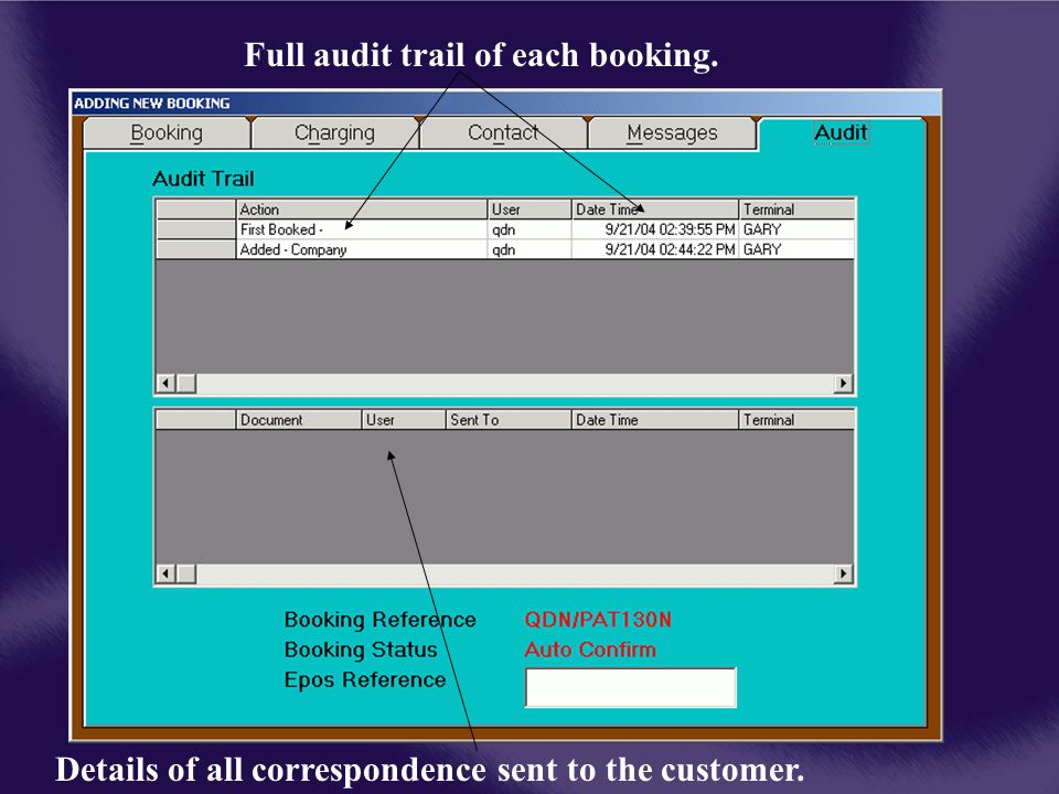 Full audit trail of each booking. Details of all correspondence sent to the customer.