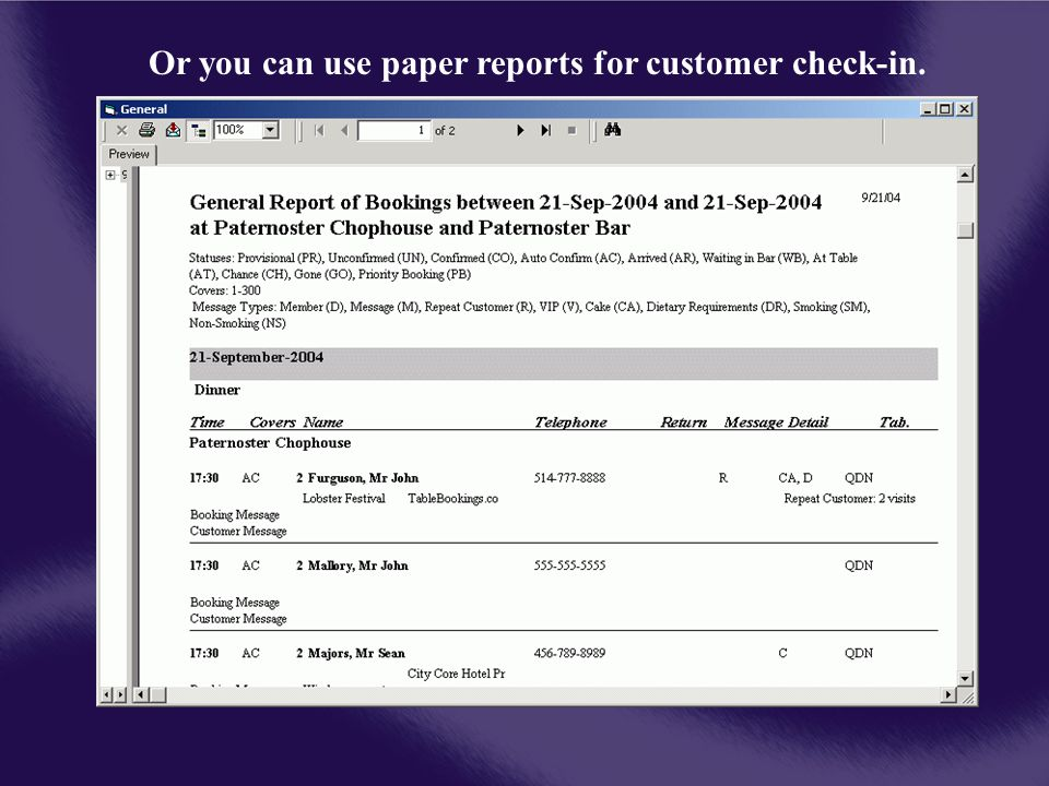 Or you can use paper reports for customer check-in.