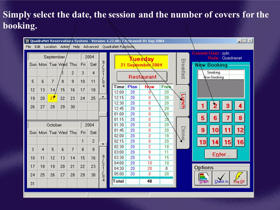 Simply select the date, the session and the number of covers for the booking.