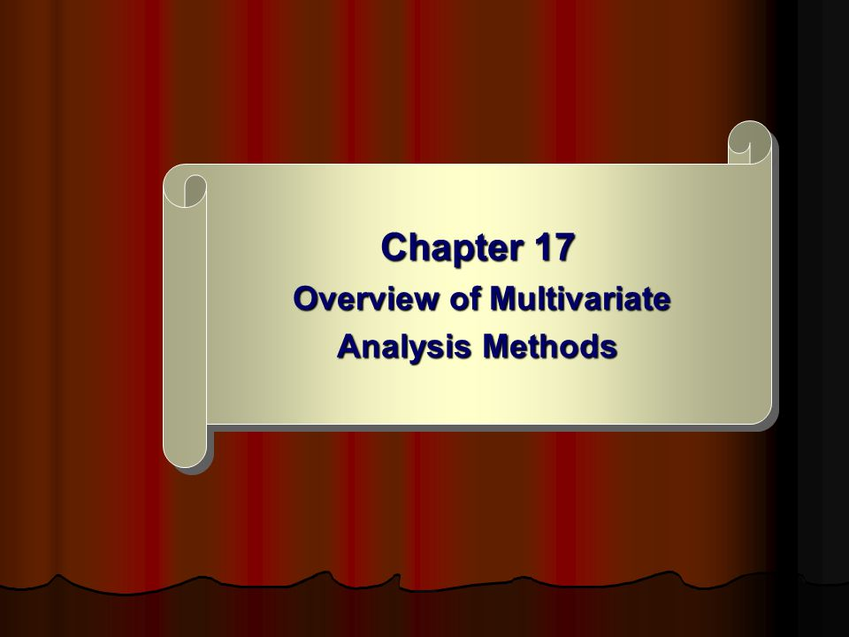 Chapter 17 Overview of Multivariate Analysis Methods