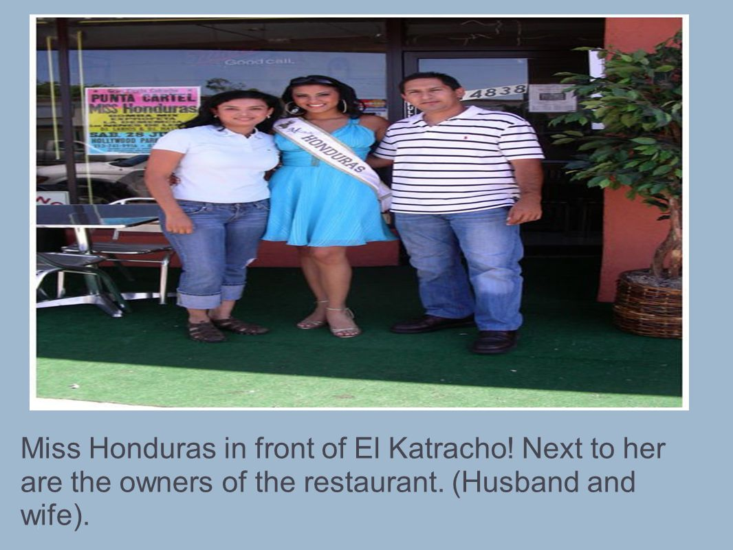 Miss Honduras in front of El Katracho. Next to her are the owners of the restaurant.