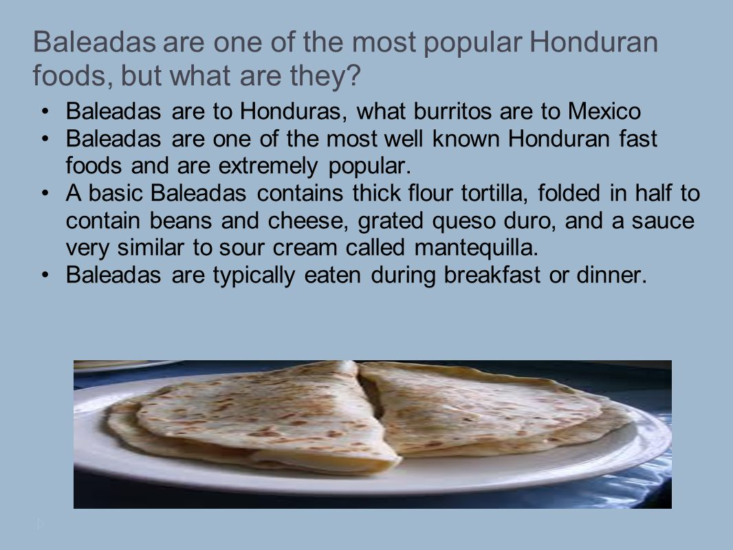 Baleadas are one of the most popular Honduran foods, but what are they.