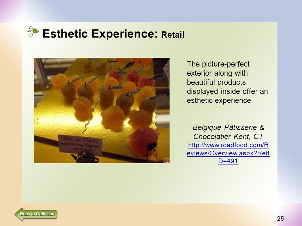 25 Esthetic Experience: Retail The picture-perfect exterior along with beautiful products displayed inside offer an esthetic experience.