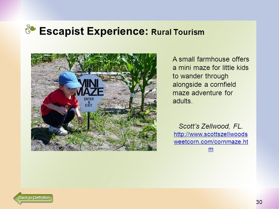 30 Escapist Experience: Rural Tourism A small farmhouse offers a mini maze for little kids to wander through alongside a cornfield maze adventure for adults.