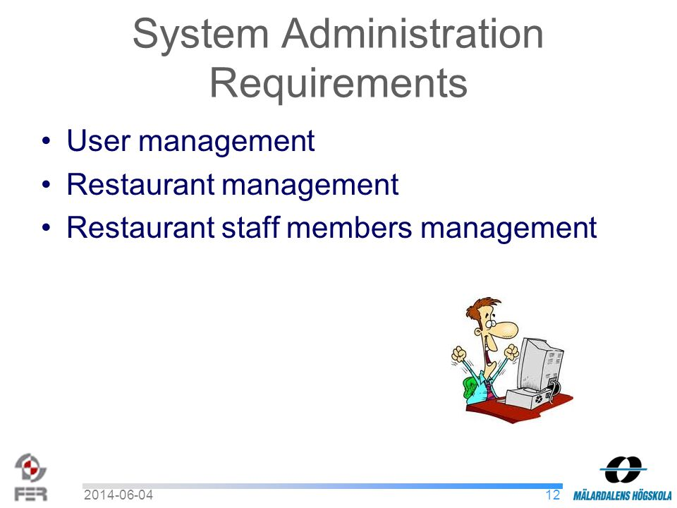 System Administration Requirements User management Restaurant management Restaurant staff members management 122014-06-04