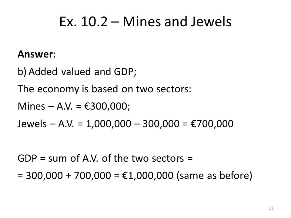Answer: b)Added valued and GDP; The economy is based on two sectors: Mines – A.V.