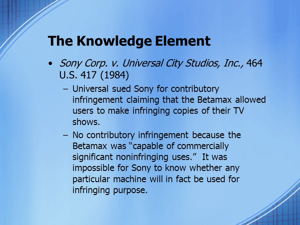 The Knowledge Element Sony Corp. v. Universal City Studios, Inc., 464 U.S.