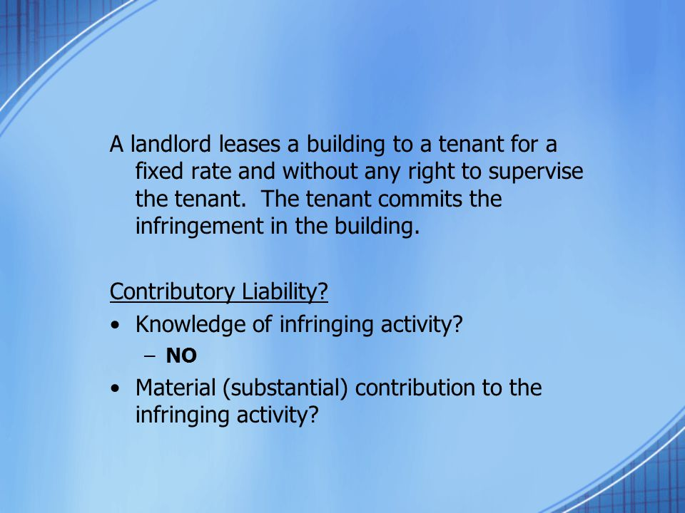 A landlord leases a building to a tenant for a fixed rate and without any right to supervise the tenant.