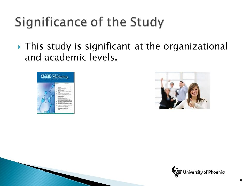 This study is significant at the organizational and academic levels. 8