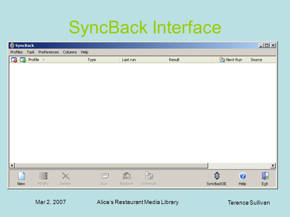 Mar 2, 2007 Terence Sullivan Alices Restaurant Media Library SyncBack Interface