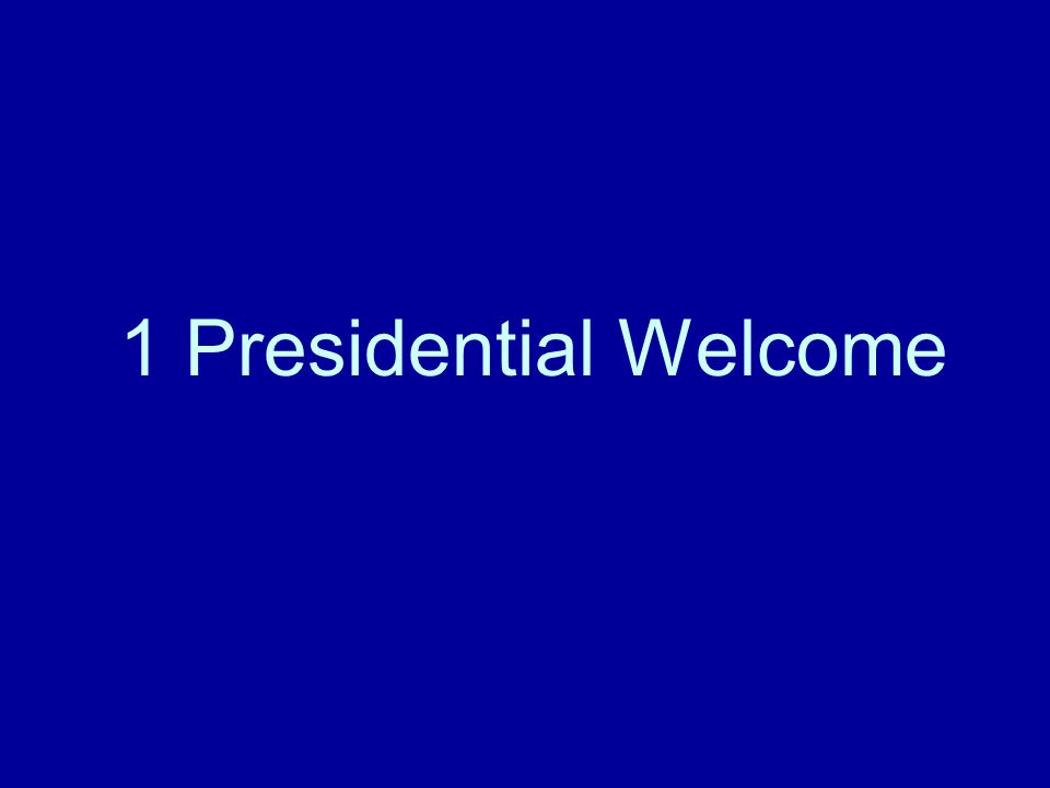 1 Presidential Welcome