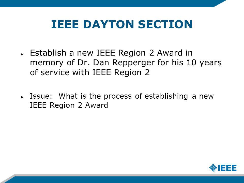 IEEE DAYTON SECTION Establish a new IEEE Region 2 Award in memory of Dr.