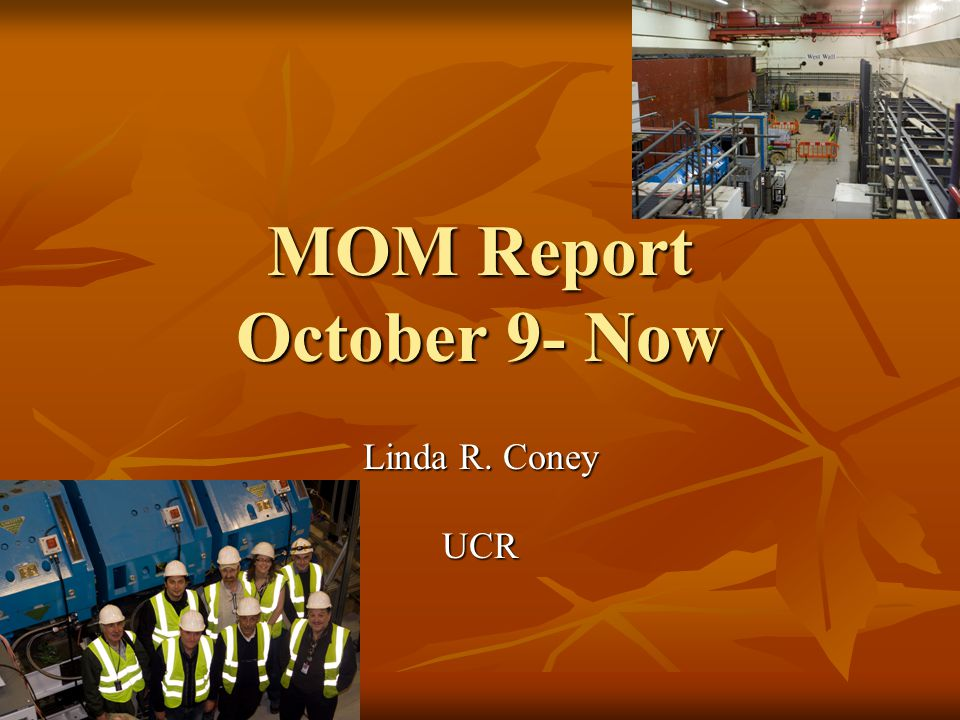 MOM Report October 9- Now Linda R. Coney UCR