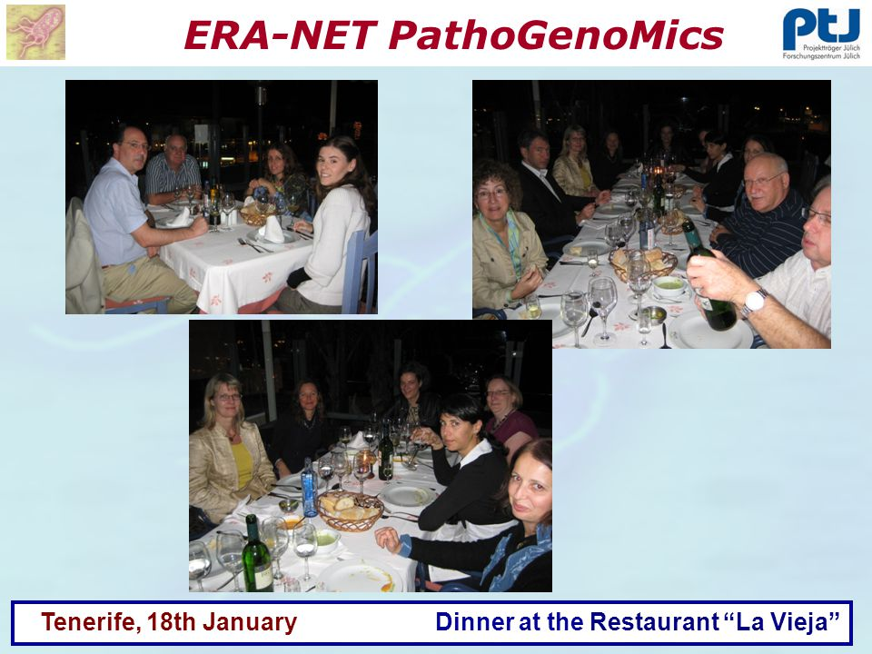 ERA-NET PathoGenoMics Tenerife, 18th January Dinner at the Restaurant La Vieja