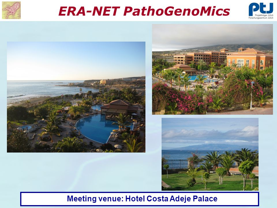 ERA-NET PathoGenoMics Meeting venue: Hotel Costa Adeje Palace