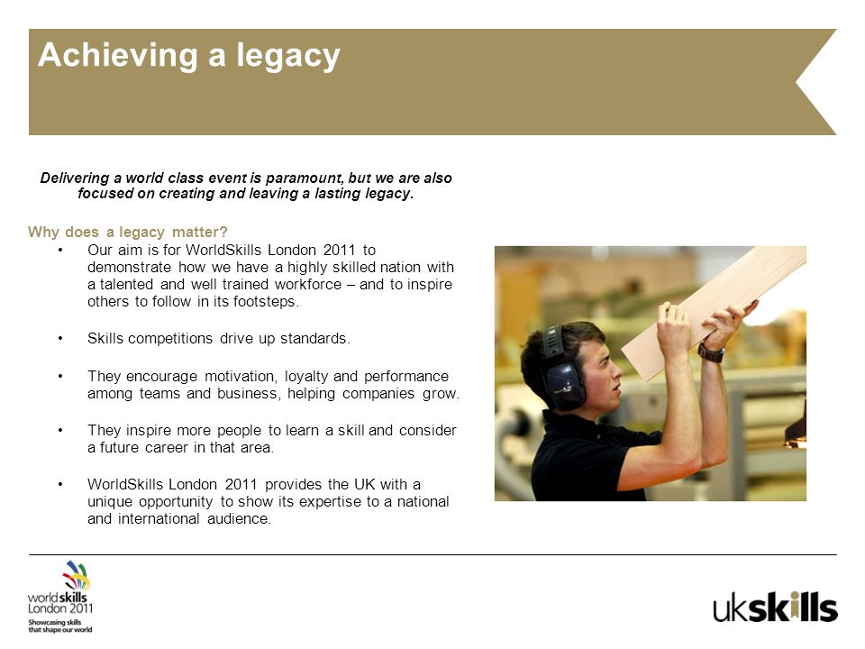 Achieving a legacy Delivering a world class event is paramount, but we are also focused on creating and leaving a lasting legacy.