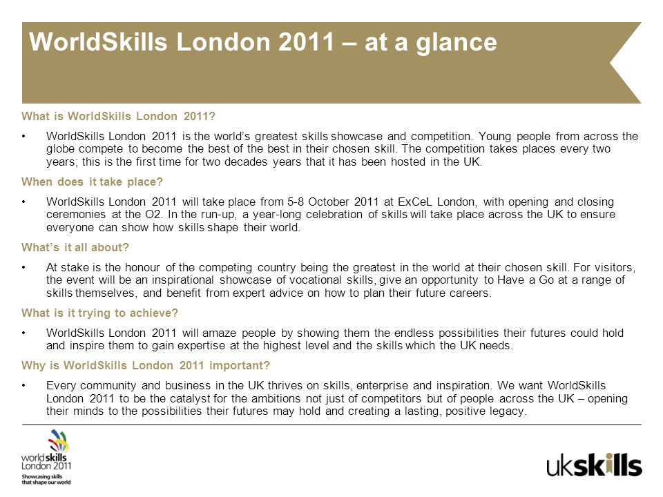 WorldSkills London 2011 – at a glance What is WorldSkills London 2011.