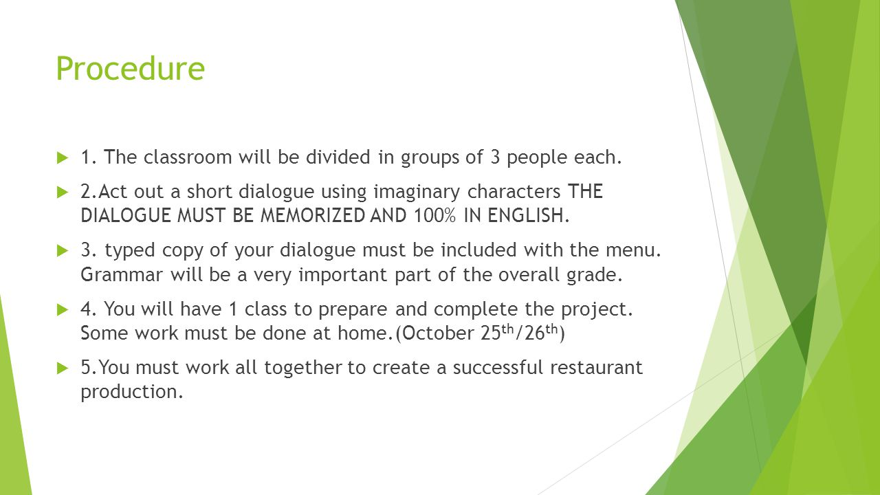Procedure 1. The classroom will be divided in groups of 3 people each.