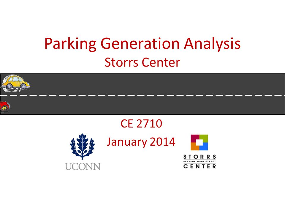 Parking Generation Analysis Storrs Center CE 2710 January 2014