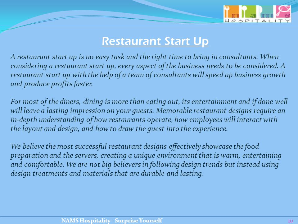 10 A restaurant start up is no easy task and the right time to bring in consultants.