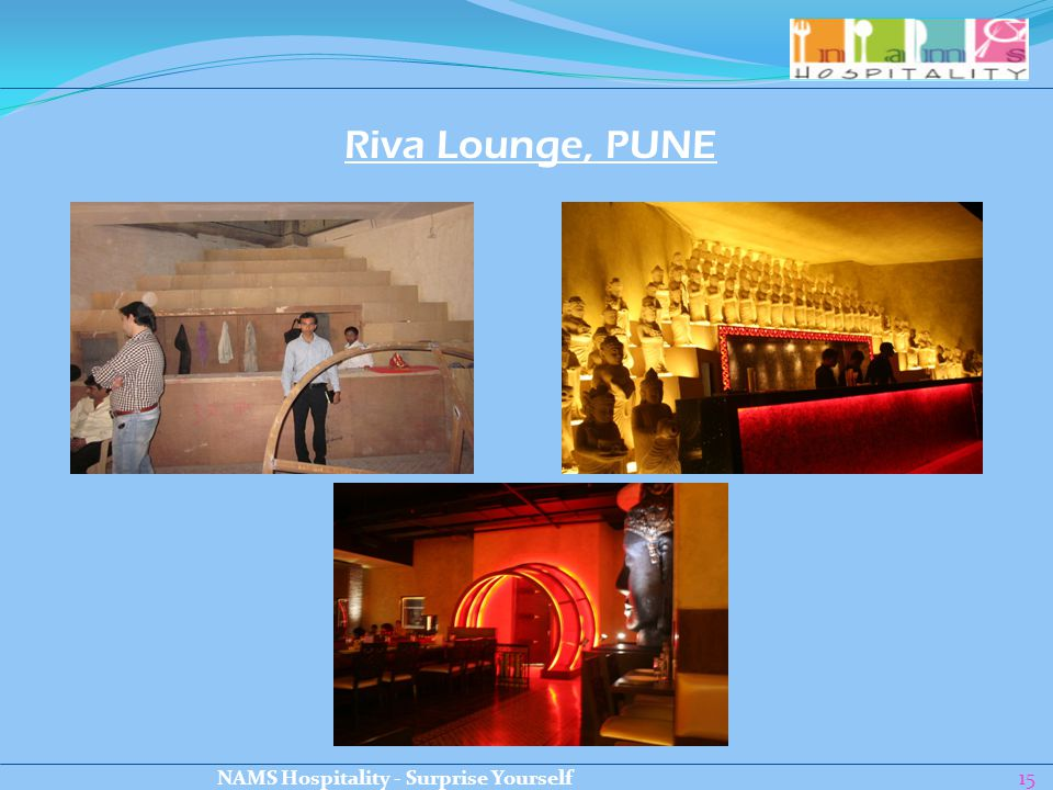 15 Riva Lounge, PUNE NAMS Hospitality - Surprise Yourself