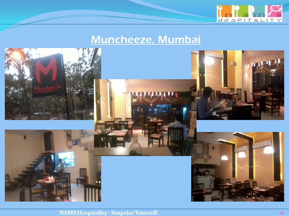 16 Muncheeze, Mumbai NAMS Hospitality - Surprise Yourself