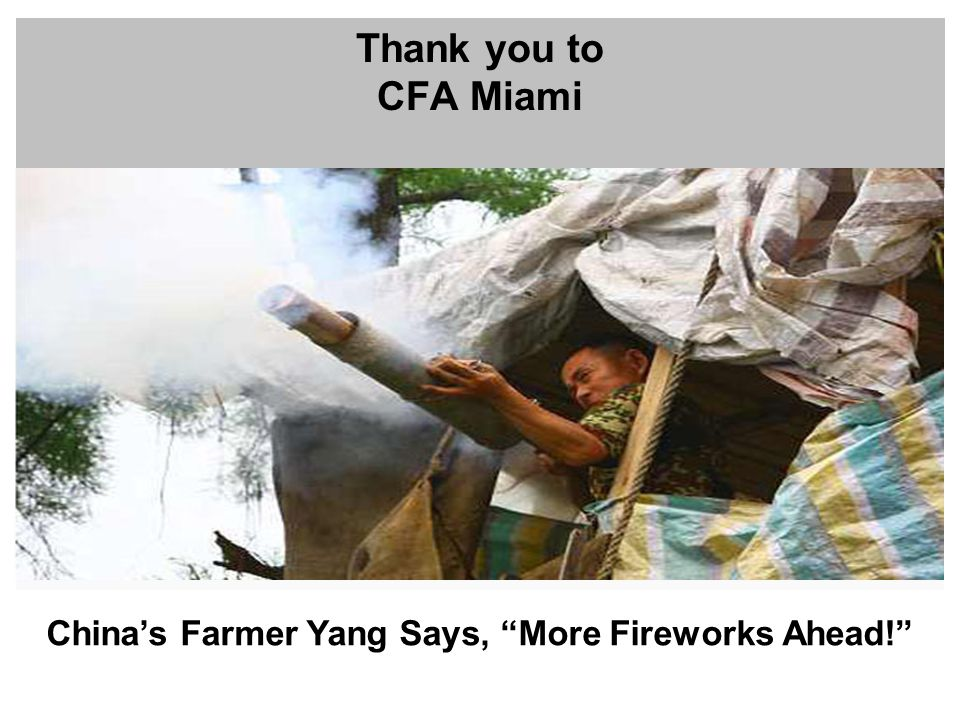 Thank you to CFA Miami Chinas Farmer Yang Says, More Fireworks Ahead!