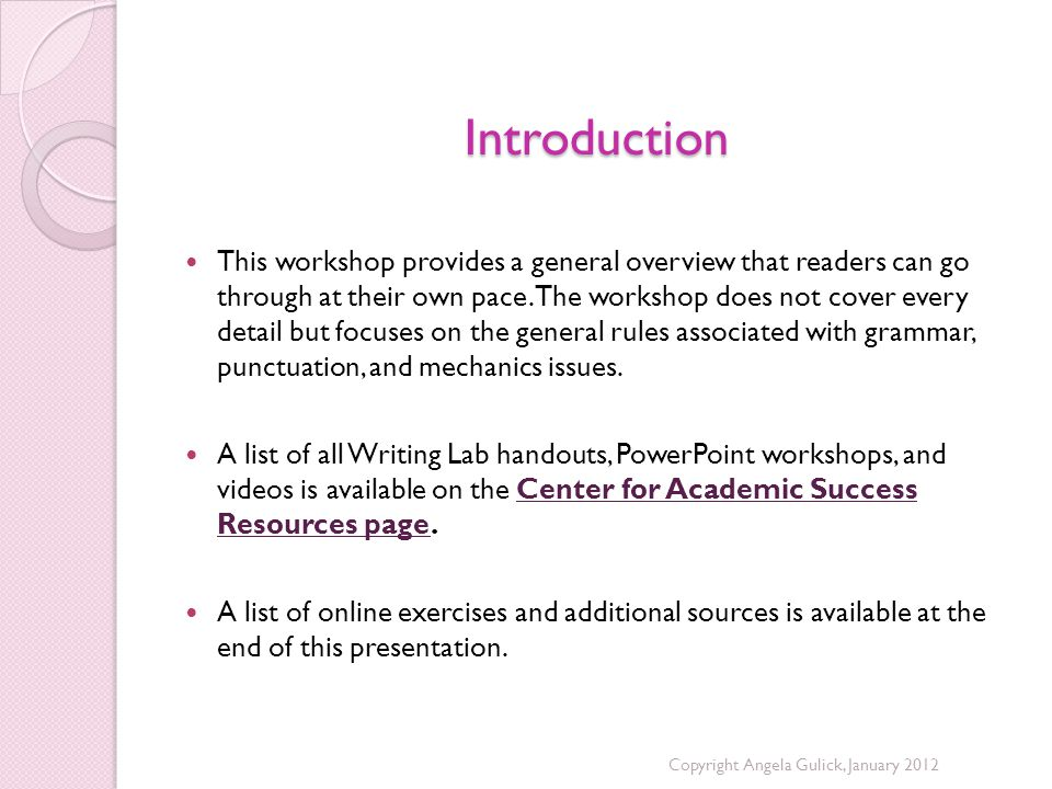 Introduction This workshop provides a general overview that readers can go through at their own pace.