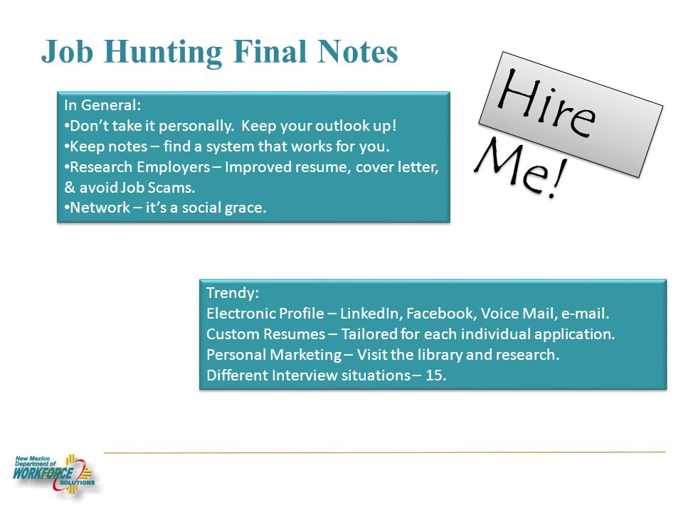 Job Hunting Final Notes In General: Dont take it personally.