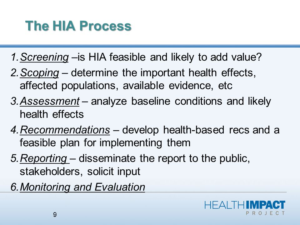 The HIA Process 1.Screening –is HIA feasible and likely to add value.
