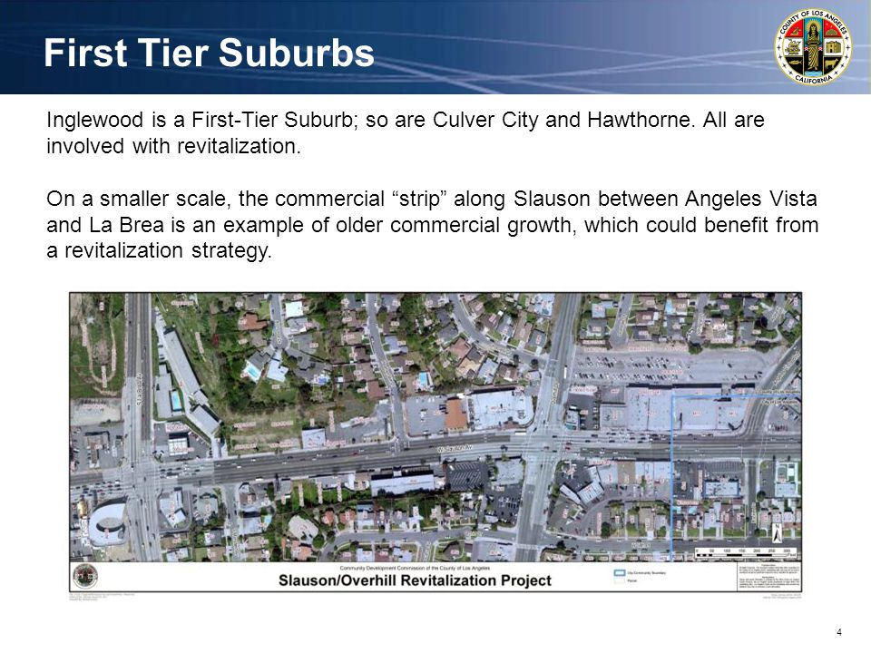 4 First Tier Suburbs Inglewood is a First-Tier Suburb; so are Culver City and Hawthorne.