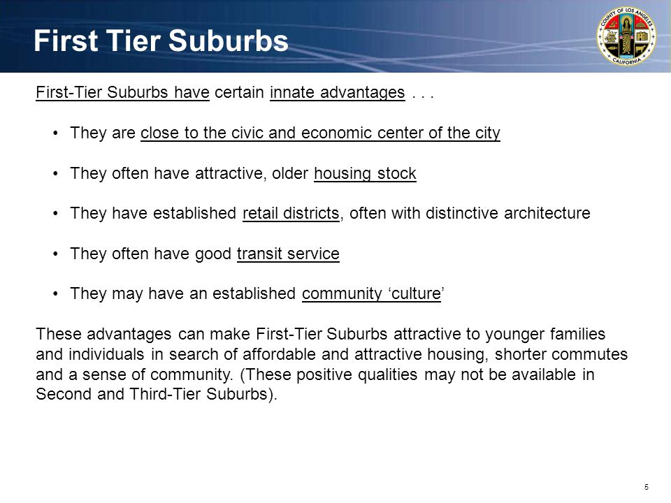 5 First Tier Suburbs First-Tier Suburbs have certain innate advantages...