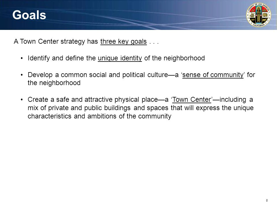 8 A Town Center strategy has three key goals...